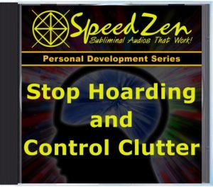 Stop Hoarding & Control Clutter Subliminal CD